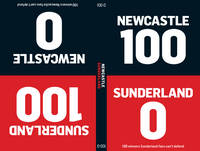 100-0: Sunderland-Newcastle/Newcastle-Sunderland (Hardback)