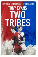 Two Tribes: Liverpool, Everton and a City on the Brink (Hardback)