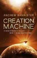 Creation Machine: (The Spin Trilogy 1) (Hardback)