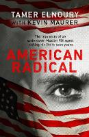 American Radical: Inside the world of an undercover Muslim FBI agent (Hardback)