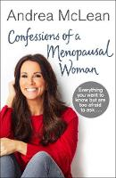 Confessions of a Menopausal Woman