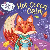 Mindfulness Moments for Kids: Hot Cocoa Calm - Mindfulness Moments for Kids (Board book)