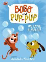 We Love Bubbles! - Bobo and Pup-Pup (Hardback)