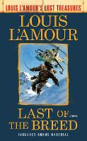 Last Of The Breed: A Novel - Louis L'Amour's Lost Treasures (Paperback)