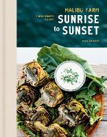 Malibu Farm Sunrise to Sunset: Simple Recipes All Day (Hardback)
