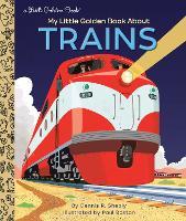 My Little Golden Book About Trains - Little Golden Book (Hardback)