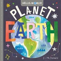 Hello, World! Planet Earth (Board book)