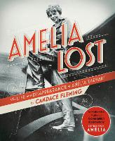 Amelia Lost: The Life and Disappearance of Amelia Earhart (Paperback)
