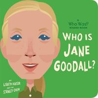Who Is Jane Goodall?: A Who Was? Board Book - Who Was? Board Books (Board book)