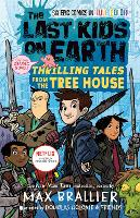 The Last Kids on Earth: Thrilling Tales from the Tree House - The Last Kids on Earth (Hardback)