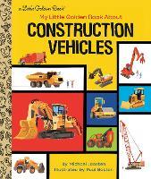 My Little Golden Book About Construction Vehicles - Little Golden Book (Hardback)