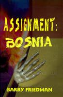 Assignment: Bosnia (Paperback)