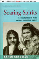 Soaring Spirits: Conversations with Native American Teens (Paperback)