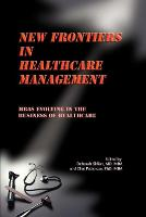 New Frontiers in Healthcare Management: MBAs Evolving in the Business of Healthcare (Paperback)