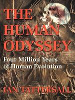 The Human Odyssey: Four Million Years of Human Evolution (Paperback)