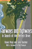 Fairways and Highways: In Search of the Perfect Drive (Paperback)