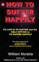 How to Suffer Happily (Paperback)