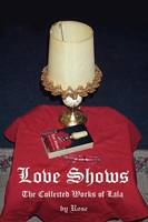Love Shows: The Collected Works of Lala (Paperback)