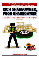 Rich Shareowner, Poor Shareowner!: Common Sense for Investors and Managers! (Paperback)