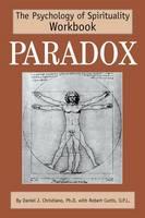 Paradox: The Psychology of Spirituality Workbook (Paperback)