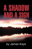 A Shadow and a Sigh (Paperback)