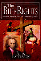 The Bill of Rights: Politics, Religion, and the Quest for Justice (Paperback)