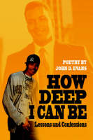 How Deep I Can Be: Lessons and Confessions (Paperback)