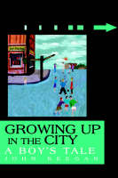 Growing Up in the City: A Boy's Tale (Paperback)