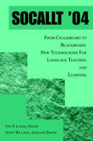 Socallt '04: From Chalkboard to Blackboard: New Technologies for Language Teaching and Learning (Paperback)