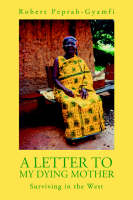 A Letter to My Dying Mother: Surviving in the West (Paperback)