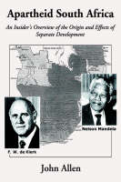 Apartheid South Africa: An Insider's Overview of the Origin and Effects of Separate Development (Paperback)