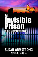 An Invisible Prison: A True Story of Survival (Paperback)