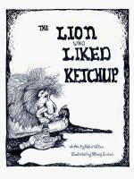 The Lion Who Liked Ketchup (Paperback)