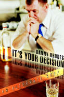 It's Your Decision: An Alternate Step (Paperback)
