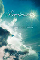 Sensationality: A Theory for Eternity (Paperback)