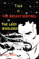 Thor Is the Galaxy Sentinel in the Last Warlord (Paperback)