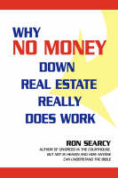 Why No Money Down Real Estate Really Does Work (Paperback)