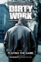Dirty Work: Playing the Game (Paperback)