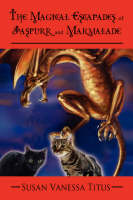 The Magical Escapades of Jaspurr and Marmalade (Paperback)