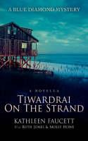 Tiwardrai On The Strand: A Blue Diamond Mystery (Paperback)