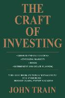 The Craft of Investing: Growth and Value Stocks * Emerging Markets * Funds * Retirement and Estate Planning (Paperback)