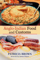 Anglo-Indian Food and Customs: Tenth Anniversary Edition (Paperback)