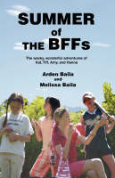 Summer of the Bffs: The Wacky, Wonderful Adventures of Kat, TIFF, Amy, and Hanna (Paperback)