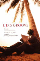 J. D.'s Groove: Poetry (Paperback)