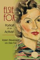 Elsie Fox: Portrait of an Activist (Paperback)