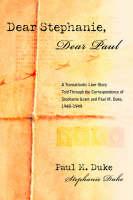 Dear Stephanie, Dear Paul: A Transatlantic Love Story Told Through the Correspondence of Stephanie Grant and Paul M. Duke, 1948-1949 (Hardback)