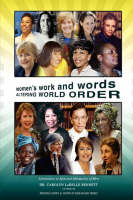 Women's Work and Words Altering World Order: Alternatives to Spin and Inhumanity of Men (Hardback)