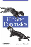 iPhone Forensics: Recovering Evidence, Personal Data, and Corporate Assets (Paperback)