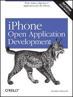 iPhone Open Application Development: Write Native Applications Using the Open Source Tool Chain (Paperback)