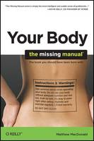 Your Body: The Missing Manual (Paperback)